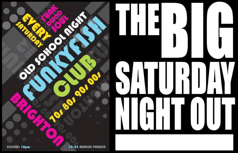 Saturday the big night out