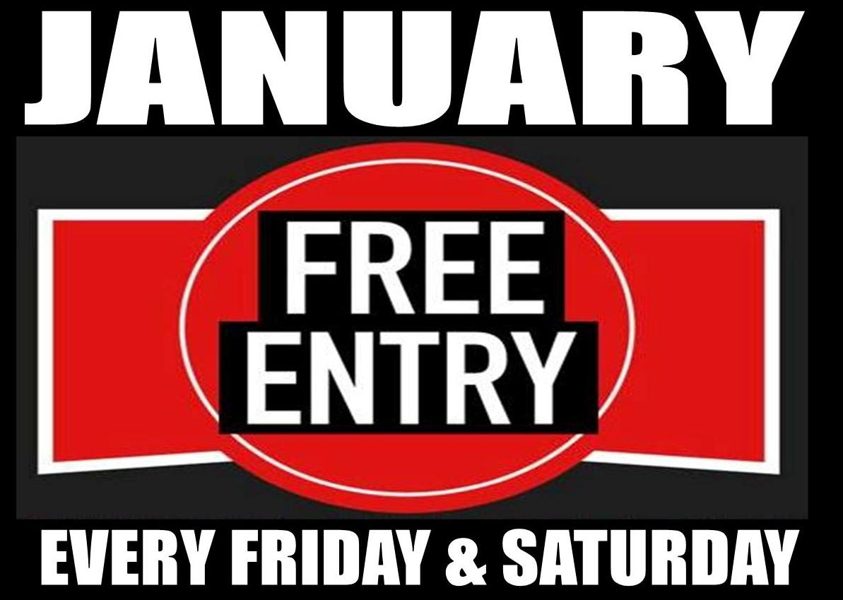 January - Free Entry every weekend