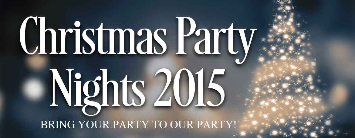 CHRISTMAS PARTY NIGHTS 2015