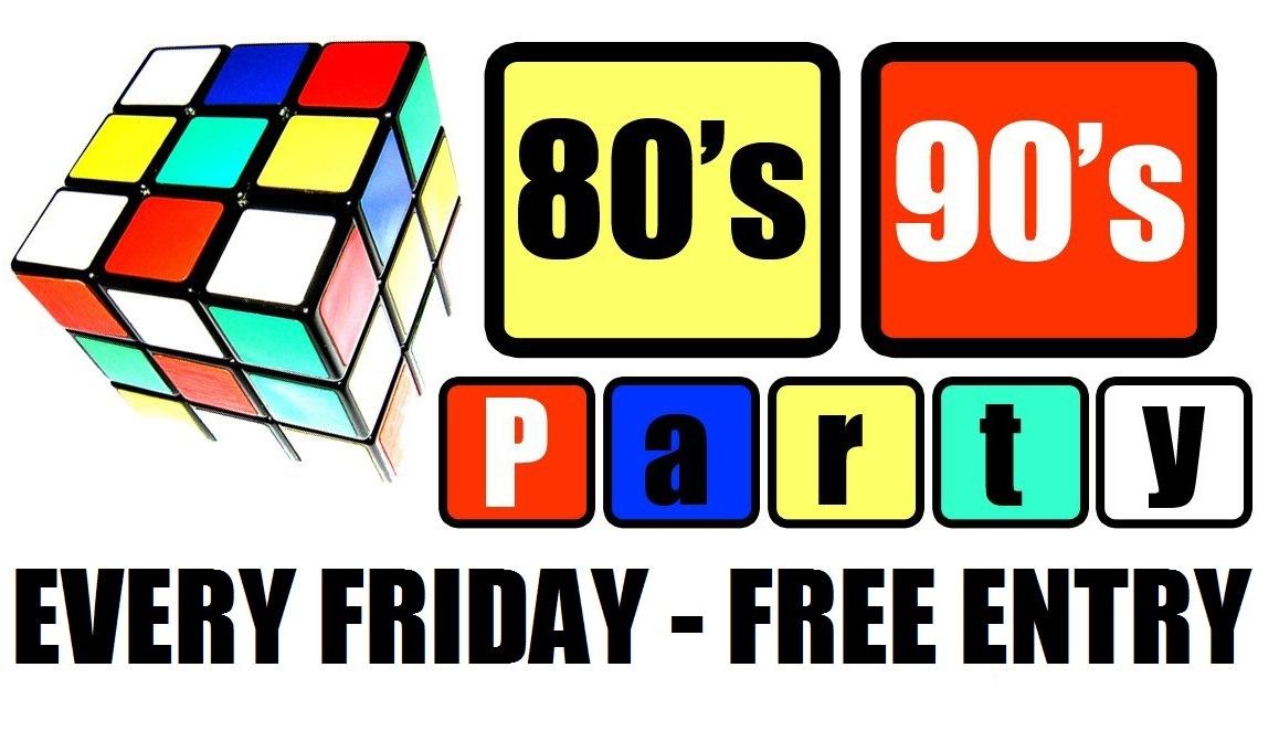 FRIDAY - 80's vs 90's - FREE ENTRY